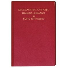 Diccionario Conciso Griego-Espanol Del Nuevo Testamento / GR Concise Dictionary What Is Bible, Bible Society, Languages, Spanish, Foreign Language, Videos, Will And Testament, Greek, Idioms