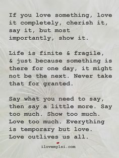 If you love something love it completely. #Loving #Inspiration