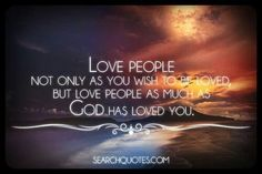 Love people as God loves u