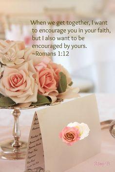 Romans 1:12. One of my new favorite Bible verses @Erinn Hampton bff verse