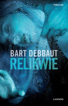 Cover van 'Relikwie', 6e thriller van Bart Debbaut