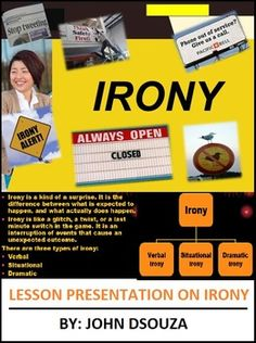 This resource:1. Defines Irony2. Explains Irony Types3. Helps to identify what is ironical.This Lesson Includes:1. Starter Activity2. Objectives and Outcomes3. Definition of Irony4. Irony Types5. Group Activity6. Individual Activity7. Plenary8. Assessment9.
