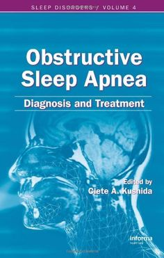 Obstructive Sleep Apnea : Obstructive Sleep Apnea: Diagnosis and Treatment