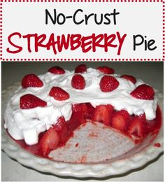 No crust Strawberry pie recipe! A much healthier alternative to traditional strawberry pie! Low Carb Desserts, Just Desserts, Delicious Desserts, Yummy Food, Dessert Healthy, Healthier Desserts, Pie Recipes, Dessert Recipes, Cooking Recipes
