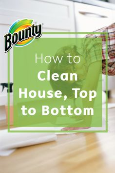 When it comes right down to it, everyone wants a clean house. Create a house cleaning checklist and then follow these quick tips from Bounty for cleaning your house from top to bottom. You'll soon be on your way to a tidy and manageable home in no time!