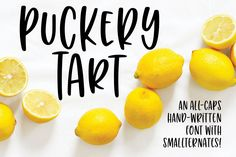 i like almost all citrus, but i gotta be honest — lemons a.on tree, so i'm celebrating by naming a font puckery tart! Sans Serif Fonts, Handwritten Fonts, Calligraphy Fonts, Cursive Fonts, Font Maker, Web Design, Graphic Design, Vector Design, Photoshop