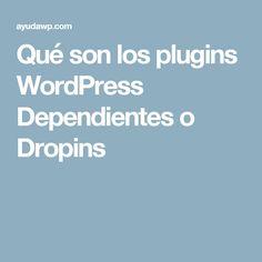 Qué son los plugins WordPress Dependientes o Dropins