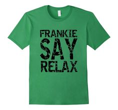 Frankie Say Relax T Shirt- Funny Retro Pop Music T Shirt