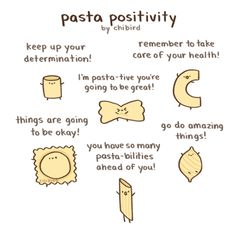 I couldn't come up with pasta puns for all of them, but I hope you still enjoy these positive pastas! :D Chibird Store ✨ Cute Inspirational Quotes, Cute Quotes, Funny Quotes, Happy Quotes, Motivational Quotes, Positive Vibes, Positive Quotes, Cheer Up Quotes, Hisoka