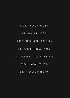something I think we should all ask ourselves about every decision we make! not just for exercise (though it works well for motivation lol) Motivacional Quotes, Quotable Quotes, Great Quotes, Words Quotes, Quotes To Live By, Inspirational Quotes, Sayings, Study Quotes, Study Motivation Quotes