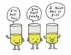 Half-empty. Half-full, or Piss?    LOL This is hilarious