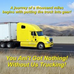 A journey of a thousand miles  begins with putting the truck into gear!