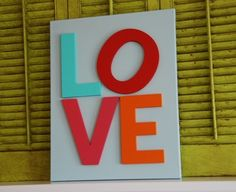 """How to make a #DIY """"LOVE"""" sign! I proposed to my wife in front of Robert Indiana's sculpture at the Indianapolis Museum of Art at Sunrise nearly two and a half years ago.)"""