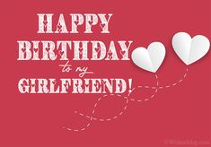Happy Birthday Love Message, Cute Birthday Messages, Happy Birthday Wishes For Her, Romantic Birthday Wishes, Birthday Wishes For Girlfriend, Birthday Poems, Happy Birthday Beautiful, Happy Birthday Quotes, Beautiful Girlfriend Quotes