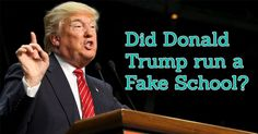 Did Donald Trump run a Fake School?
