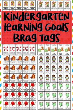 Kindergarten Learning Goal Brag Tags. Includes 45 tags in both color and black and white for common standards mastered in kindergarten . Great way to celebrate and motivate students to learning kindergarten standards.