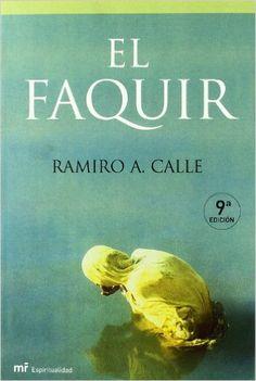 El faquir (MR Espiritualidad): Amazon.es: Ramiro A. Calle: Libros