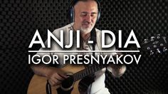 ANJI - DIA | Igor Presnyakov | Fingerstyle Guitar Cover Get this songs TABS transcribed  https://goo.gl/Y2u7VE Get Official TABS Book or signed guitars  http://ift.tt/2tDpTgd Igor is touring in Europe get tickets here  http://ift.tt/2l8DYhD Support Igor on Patreon  http://ift.tt/1H7hTkI Send a donation  http://ift.tt/2ucCxzT \\\\\\\\\\\\\\\\\\\\\\\\\\\\\\\\\\\\\\\\\\\ Igor has created an acoustic fingerstyle guitar cover of ANJI -DIA. Enjoy…