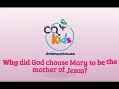 Why did God choose Mary to be the mother of Jesus? CQ Kids Bible Videos For Kids, Savior, Mary, Faith, God, Salvador, Dios, Praise God, Religion