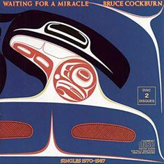 Waiting for a Miracle I don't own this song : All rights to Bruce Cockburn Lp Album, Stevie Wonder, Kylie Minogue, Vinyl Lp, Vinyl Records, Bobby Brown, Cd Cover, Album Covers, Lps