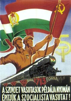 Hungarian People's Republic railway poster Communist Propaganda, Propaganda Art, Train Posters, Railway Posters, Budapest, Vintage Travel Posters, Retro Posters, Political Posters, Soviet Art