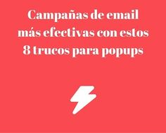 8 trucos de #popups para hacer más efectivo tu email mareketing  #Marketing http://blgs.co/wr7NL5