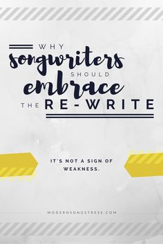 Why you should re-write your songs | Modern Songstress Blog