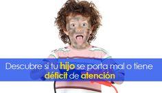 Descubre si tu hijo se porta mal o tiene déficit de atención. http://www.elartedesabervivir.com/index.php?content=articulo&id=344