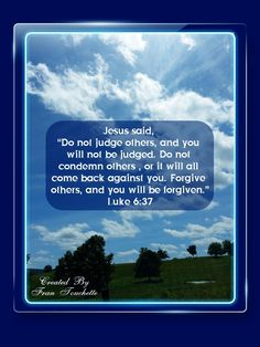Bible Verse For Today, Bible Verses, Bible Forgiveness, Luke 6 37, Judging Others, Jesus Quotes, Don't Judge, Comebacks, Sayings