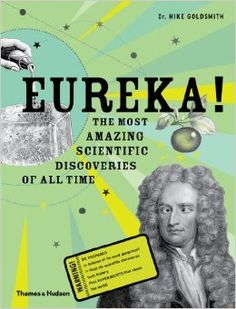 Eureka!: The most amazing scientific discoveries of all time: Mike Goldsmith: 9780500650257: Amazon.com: Books