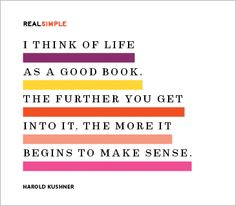 Quote by Harold Kushner - I genuinely hope this is true.  And I must not be very far into my book, nothing makes sense.