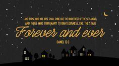Verse of the Day from Logos.com    다니엘 12:3, 지혜 있는 자는 궁창의 빛과 같이 빛날 것이요, 많은 사람을 옳은 데로 돌아오게 한 자는 별과 같이 영원토록 빛나리라.
