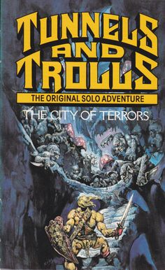 Tunnels & Trolls: The City of Terrors ~ Corgi Books (1986)British mass market paperback edition of the solo adventure by Flying Buffalo.