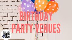 Birthday Party Venues In The Boulder Area