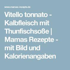 Vitello tonnato - Kalbfleisch mit Thunfischsoße   Mamas Rezepte - mit Bild und Kalorienangaben