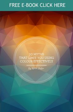 Download your free colour e-book on '10 Myths That Limit You Using Colour Effectively'