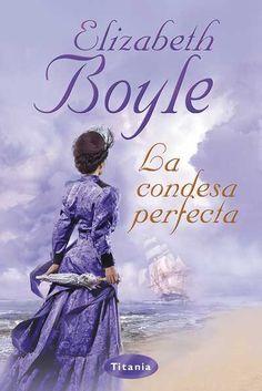 "SERIE ""THE BACHELOR CHRONICLES"" #6 - La condesa perfecta // Elizabeth Boyle // Titania romántica histórica (Ediciones Urano)"