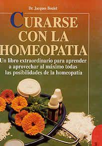 Curarse con la Homeopatía de Dr.Jacques Boulet editado por Robin Book. La homeopatía, que es un sistema terapéutico basado en la idea de que las sustancias que producen determinados síntomas en una persona sana pueden lograr sorprendentes efectos curativos en los enfermos, tiene respuestas a estas dolencias y otras muchas.