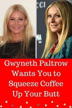 Were you even shocked reading the title of the article? If anyone is going to recommend that people shove a tube up their butt to clean out an internal organ with espresso, Gwyneth Paltrow, Matthew Garber, Dustin Diamond, Jamie Lynn Spears, Awesome Wow, Family Relations, Jodie Foster, Child Actors, Taxi Driver