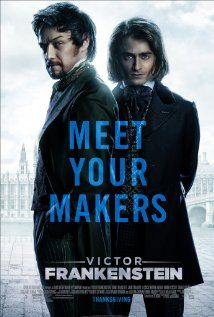 VICTOR FRANKENSTEIN (2015): Told from Igor's perspective, we see the troubled young assistant's dark origins, his redemptive friendship with the young medical student Viktor Von Frankenstein, and become eyewitnesses to the emergence of how Frankenstein became the man - and the legend - we know today.