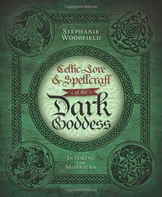 """Witch Library:  #Witch #Library ~ """"Celtic Lore & Spellcraft of the Dark Goddess: Invoking the Morrigan,"""" by Stephanie Woodfield."""