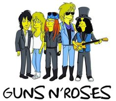 For everything Guns n Roses check out Iomoio Ha Ha Simpsons, The Simpsons, Guns N Roses, 80s Metal Bands, Guy Liner, Simpsons Drawings, Rock Y Metal, Vintage Music Posters, Rock Poster