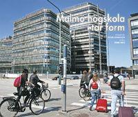 Malmö högskola tar form (inbunden)