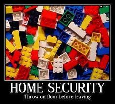 Home Security (Craziest mom injury I ever received was when I hyper-extended my right foot trying to avoid stepping on one of Abi's toys. It took a year to diagnose a broken bone in that foot. Kids toys are weapons.)