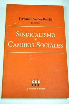 Sindicalismo y cambios sociales / Fernando Valdés Dal-Ré (coord.)