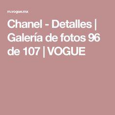 Chanel - Detalles | Galería de fotos 96 de 107 | VOGUE