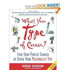 We spend at least one-third of our lives working. But what makes work meaningful and rewarding? Career expert Donna Dunning writes that work is satisfying if it interests you and allows you to do the things you enjoy. But she also notes that work that is interesting and enjoyable for one person may be totally unsuitable for another. She states that is because of people's differing personalities. What's our Type of Career will show you how to find work in that perfect career.