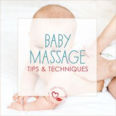 Baby Massage Tips and Techniques - Massage Tips, Baby Massage, Relaxation Techniques, Best Oils, Tummy Time, Natural Baby, Skin Problems, Organic Baby, Personal Care