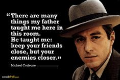 there are many things my father taught me here in this room. he taught me: keep your friends close, but your enemy closer- the godfather-don vito corleone Mob Quotes, Witty Quotes, Motivational Quotes For Success, True Quotes, Inspirational Quotes, Wisdom Quotes, Qoutes, Italian Humor, Italian Quotes