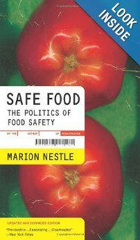 Safe Food: The Politics of Food Safety (California Studies in Food and Culture): Marion Nestle: 9780520266063: Amazon.com: Books